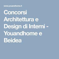 Concorsi Architettura e Design di Interni - Youandhome e Beidea