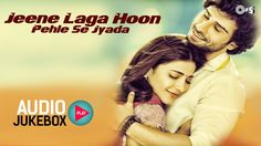 Jeene Laga Hoon Pehle Se Jyada - Best Love Songs - Audio Jukebox - Full ...