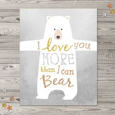 "Bear Nursery Wall Art, Instant Download, 8x10"", Woodland Nursery Art, Glitter Nursery Art, I Love You Nursery Art"
