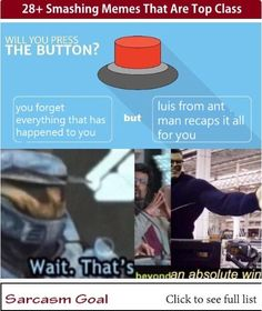 I would press the button just for Luis to recap everything for me. Really Funny Memes, Stupid Funny Memes, Funny Relatable Memes, Funny Texts, Hilarious, Funny Humor, Funny Stuff, 100 Memes, Dankest Memes