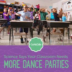 Why Science Says Your Classroom Needs More DANCE PARTIES!  Love this!