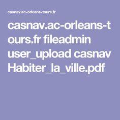 casnav.ac-orleans-tours.fr fileadmin user_upload casnav Habiter_la_ville.pdf