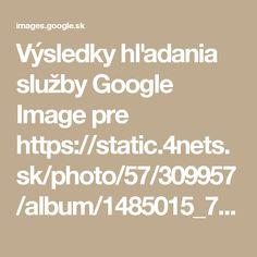 Výsledky hľadania služby Google Image pre https://static.4nets.sk/photo/57/309957/album/1485015_720.jpg