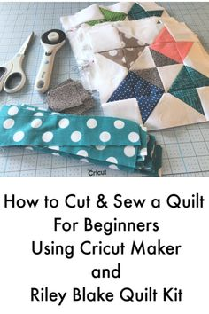 How to Make a Quilt with Cricut Maker #cricutmade #spon #easysew #quilting101
