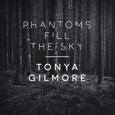 TONYA GILMORE - Phantoms Fill The Sky - Fans of Mazzy Star and Fiona Apple should sit up and take notice.  Tonya Gilmore has a powerful voice that equally matches the power of her incredible songs.  Deeply personal yet darkly metaphorical, Phantoms will take you on a wonderful sonic journey.