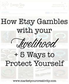How Etsy Gambles with Your Livelihood: 5 Ways to Protect Yourself - How Etsy gambles with your livelihood and how to protect yourself. 5 things every Etsy seller needs to know now. Etsy Business, Craft Business, Business Advice, Creative Business, Business Help, Business Education, Online Business, Business Motivation, Business Opportunities