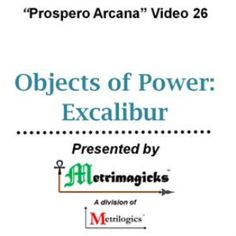 Prospero Arcana Video 26 - Objects of Power: Excalibur - Arthurian legends say that the sword Excalibur was thrown into a lake, never to be seen again until the arrival of the next true King of England. But might the sword be recoverable today - from one of several possible resting places?