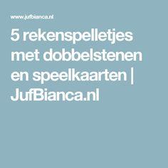 5 rekenspelletjes met dobbelstenen en speelkaarten | JufBianca.nl