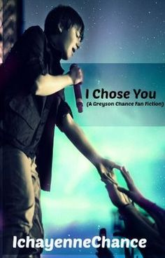 """I Chose You. (A Greyson Chance Fan Fiction) - Chapter 9~ Exact Opposite."" by IchayenneChance - ""(YN) is a simple girl and a celebrity hater. Her life was a wreck, she's been through a lot when she…"""