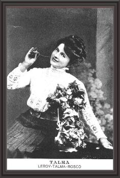 Female magician Mercedes Talma was the stage name for  Mary Ann Ford. She was married to magician Servais LeRoy
