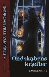 Ondskabens Kræfter - The Morganville Vampires #5 af Rachel Caine http://www.boggnasker.dk