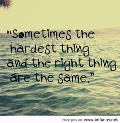 Doing the right thing is always going to be hard, but it is best.