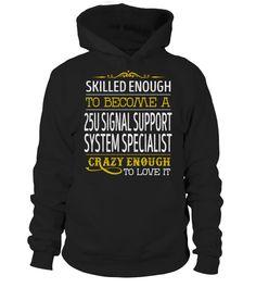 25U Signal Support System Specialist  #tshirts #tshirtsfashion #tshirt #tshirtdesign #tshirtprinting