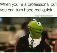 When you're professional but can turn hood real quick. Kermit the Frog memes Work Memes, Work Quotes, Work Humor, Work Funnies, Fun Quotes, Awesome Quotes, Life Quotes, Funny Kermit Memes, Funny Jokes