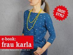 Nähanleitungen Mode - E-BOOK ★ FrauKARLA - Shirt mit 3/4-Arm - ein Designerstück von fritzi-selbermacher bei DaWanda