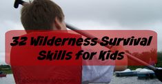 Our children NEED to be able to help themselves or friends incase of emergencies. 32 Wilderness Survival Skills for Kids #wildernesssurvivalclasses #StudentSurvivalKits