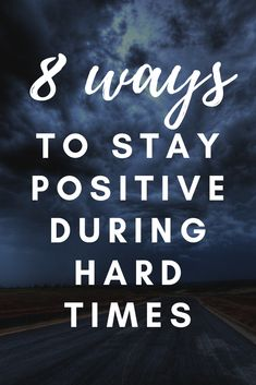 How To Stay Positive When Life Gets Hard - Blue Stone River