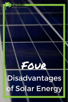 Thinking about installing solar panels on your roof? Consider these 4 disadvantages of solar panels. #solarpanels,solarenergy,solarpower,solargenerator,solarpanelkits,solarwaterheater,solarshingles,solarcell,solarpowersystem,solarpanelinstallation,solarsolutions