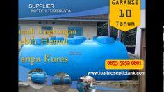 Harga Biotech Septic Tank Bandung | Harga Septic Tank Bio Murah | 0853-5...