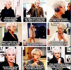 Devil Wears Prada quotes...these will be all on my wall so I can memorize them and quote them...one day.