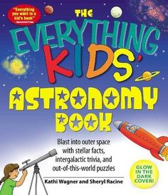 The Everything Kids' Astronomy Book: Blast into outer spa...