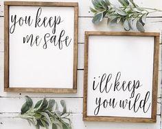 You keep me safe // I'll keep you wild wood sign set