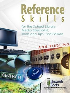 Reference Skills for the School Library Media Specialist: Tools and Tips