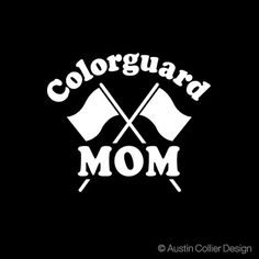 color guard pictures | Colorguard Mom Vinyl Decal Car Truck Window Sticker | eBay
