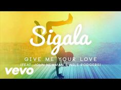 Sigala - Give Me Your Love (Official Audio) ft. John Newman, Nile Rodgers