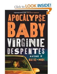 Apocalypse Baby:Virginie Despentes: Books