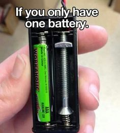 IF YOU ONLY HAVE 1 BATTERY