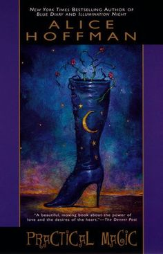Practical Magic by Alice Hoffman   #bibliophile #bookblogger #bookgeek  #bookishAF #bookworm  #bookshelf #bookshelves #fiction #fatnasy #ontheblog #review #romance  #wordgurgle