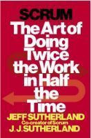 Free eBook Scrum: The Art of Doing Twice the Work in Half the Time Author Jeff Sutherland, J. Sutherland, et al. Free Books Online, Reading Online, Ebook Pdf, Thought Provoking, New York Times, Free Ebooks, Helping People, Audio Books, Books To Read