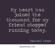 Richard Adams Quotes | Watership Down | Death and Loss Quote | Heart Joined the Thousands