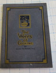 Vtg. Cookbook The Whys of Cooking by Janet McKenzie Hill 1922
