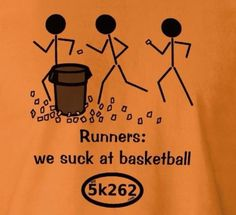 Runners: we suck at basketball. But at least I get the cup in the trash can! Running Humor, Running Quotes, Running Motivation, Running Workouts, Marathon Motivation, Fitness Motivation, Track Quotes, Funny Running Memes, Fitness Humor
