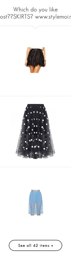 """""""Which do you like most?♥SKIRTS♥ www.stylemoi.nu"""" by black-fashion83 ❤ liked on Polyvore featuring StreetStyle, Spring, BloggerStyle, skirts, mini skirts, leather skirt, short fringe skirt, short skirts, mini skirt and short leather skirt"""