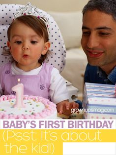 Baby's First Birthday (Psst: It's About the Kid!) | Grown Ups Magazine