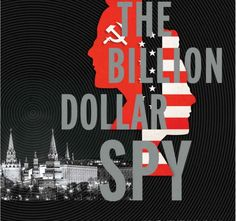 The Billion Dollar Spy: A True Story of Cold War Espionage and Betrayal Kindle Edition by David E. Hoffman   http://www.biographicalinquiries2.com/the-billion-dollar-spy-a-true-story-of-cold-war-espionage-and-betrayal