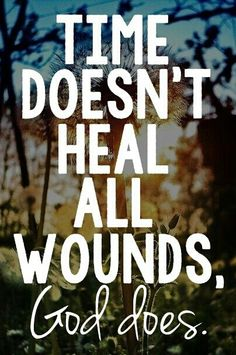God heals wounds!!