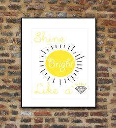Shine bright like a diamondPrintable art by PrettiestGlitter, $5.00