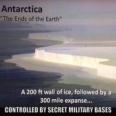 The Ice Circle of the Flat Earth kept secret through the Governments Antarctic Treaty and Space Organisations. Flat Earth Conspiracy, Conspiracy Theories, Flat Earth Proof, Nasa Lies, Hollow Earth, Flat Earth Society, Ends Of The Earth, Antarctica, How To Know