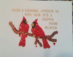 """When a cardinal appears in your yard it's a visitor from heaven. "" White canvas 11 × 14 "" $ 45.00 plus shipping."