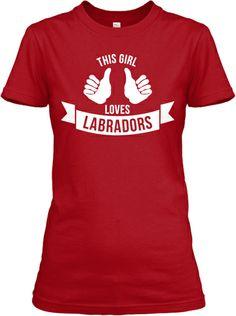 This Girl Loves Labrador | Teespring