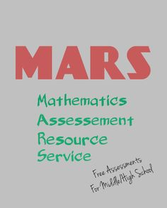 Free math assessments from MARS. Middle and High School Math Tutor, Math Teacher, Teaching Math, Math Education, Math Class, Teacher Stuff, Teaching Ideas, Summative Assessment, Primary Maths