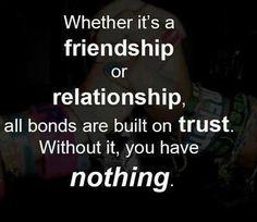 #friendship #relationship #nothing #trust