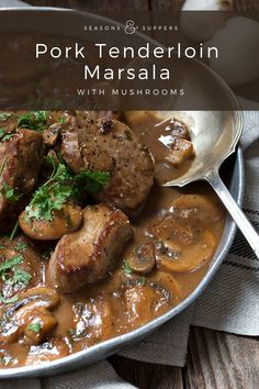 A quick and easy, one-pan pork tenderloin recipe with mushrooms and a delicious Marsala wine sauce. Cooks up quickly in one pan on the stovetop! dishes Pork Tenderloin With Mushrooms And Marsala Sauce Roast Recipes, Pork Chop Recipes, Chicken Recipes, Cooking Recipes, Healthy Pork Tenderloin Recipes, Easy Pork Tenderloin Recipes, Soup Recipes, Recipes Using Pork, Sushi Recipes
