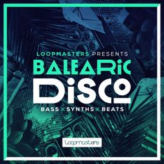 Balearic Disco from Loopmasters
