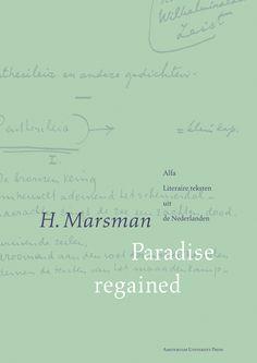 H. Marsman: 'Paradise regained' Uitgegeven in 1997 door Amsterdam University Press - Alfa Literaire teksten uit de Nederlanden - ISBN 90-5356-229-X - Ontwerp boekomslagen voor serie (14 delen): Erik Cox