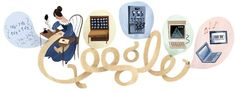Google Doodle celebrates Ada Lovelace she is credited w/being the 1st computer programmer.(Analytical Engine) She was the daughter of the poet Lord Byron.